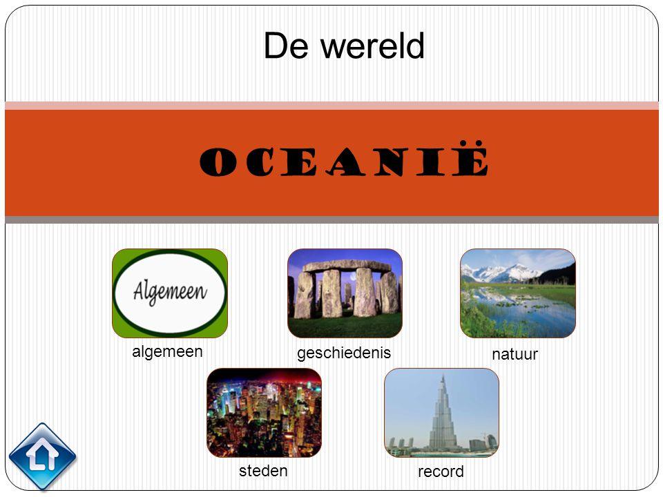 De wereld Oceanië algemeen geschiedenis natuur steden record
