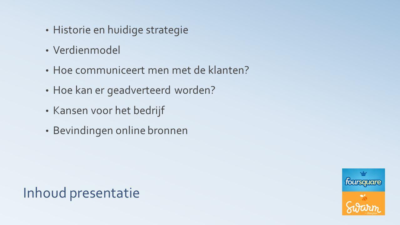 Geraadpleegde bronnen http://www.brandzuiver.nl/blog/hoe-ga-jij-adverteren-op-facebook/ http://www.crossmediacommunicatiegroep.nl/adverteren-op-social-media-het-complete-overzicht/ http://www.klikensteen.nl/adverteren-op-linkedin-wat-er-mogelijk/ http://www.sdim.nl/helpcentrum/online_advertising-en-display_advertising/mogelijkheden-adverteren-facebook/ https://www.facebook.com/ https://www.linkedin.com/hp/?dnr=QoKDhGpEkLwob3igRfFhAdpyKL3Ff3zO00Nh http://www.dutchcowboys.nl/socialmedia/32057 http://www.dutchcowboys.nl/socialmedia/29595 http://www.emerce.nl/nieuws/leegloop-foursquare http://www.cddn.nl/nieuws/2015/02/07/nederlander-verslingerd-aan-sociale-media http://wersm.com/foursquares-latest-update-makes-it-officially-a-city-guide/ http://www.theguardian.com/technology/2014/may/26/why-foursquare-isnt-just-the-timeline-spammer-you-thought-it-was-and-should- be-on-everyones-phone http://www.theguardian.com/media-network/media-network-blog/2014/aug/18/foursquare-relaunch-mobile-app-advertising