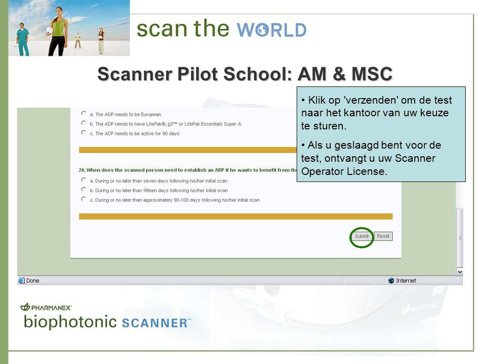 Scanner Pilot School: AM & MSC Klik op verzenden om de test naar het kantoor van uw keuze te sturen.