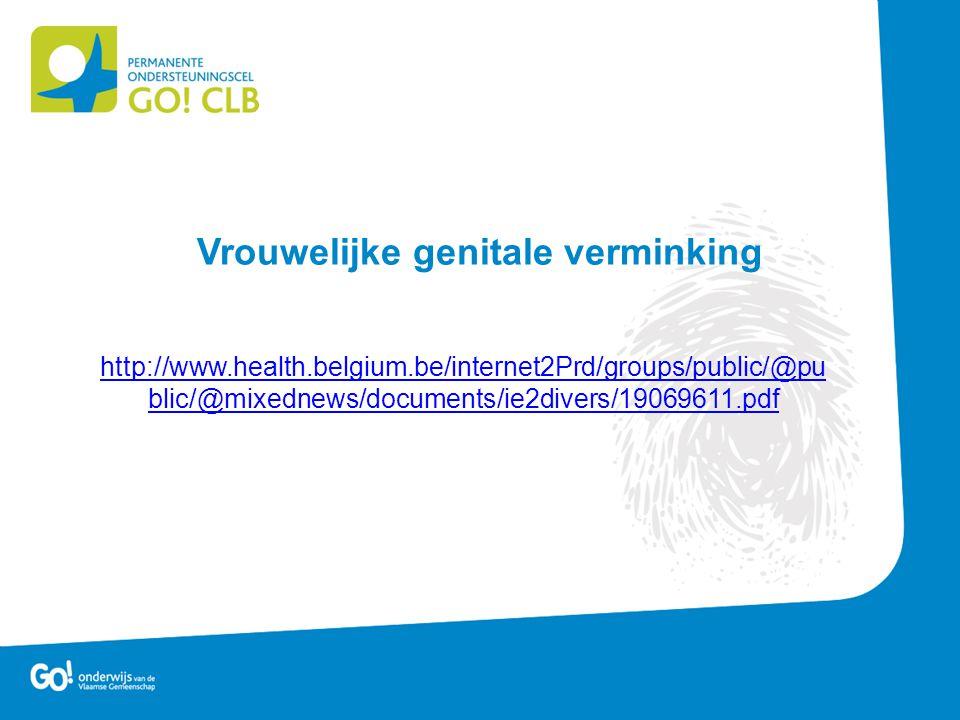 Vrouwelijke genitale verminking http://www.health.belgium.be/internet2Prd/groups/public/@pu blic/@mixednews/documents/ie2divers/19069611.pdf