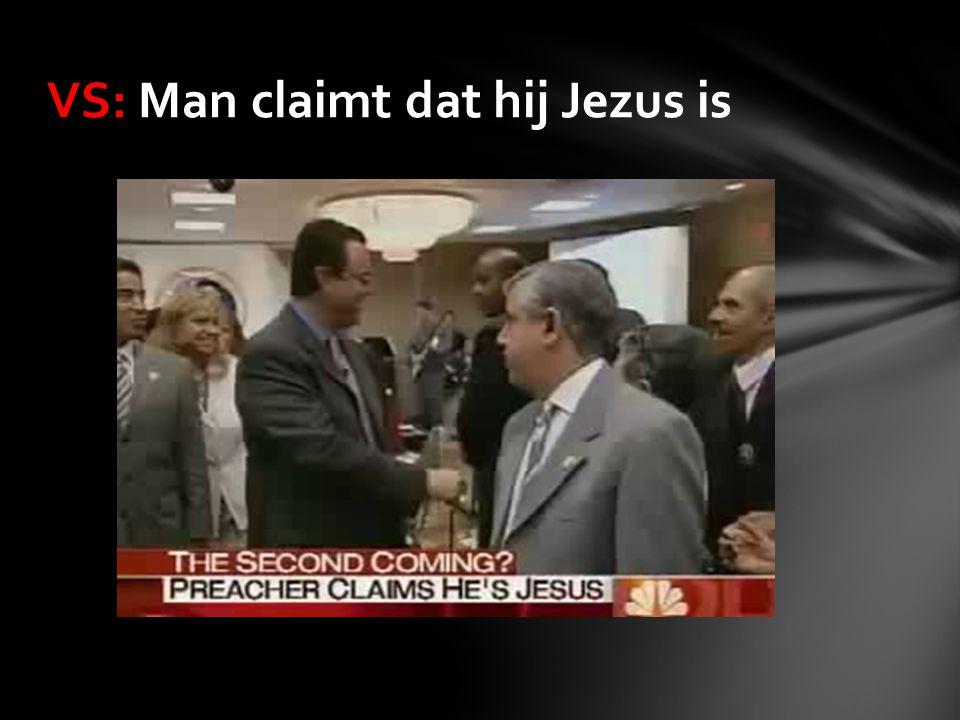 VS: Man claimt dat hij Jezus is