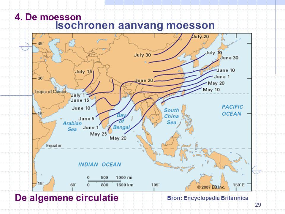 29 De algemene circulatie Isochronen aanvang moesson 4. De moesson Bron: Encyclopedia Britannica