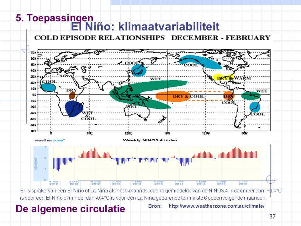 37 De algemene circulatie 5. Toepassingen El Niño: klimaatvariabiliteit Bron: http://www.weatherzone.com.au/climate/ Er is sprake van een El Niño of L