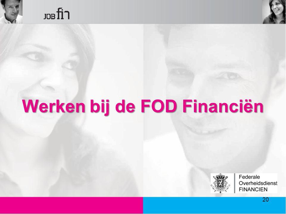 Werken bij de FOD Financiën 20