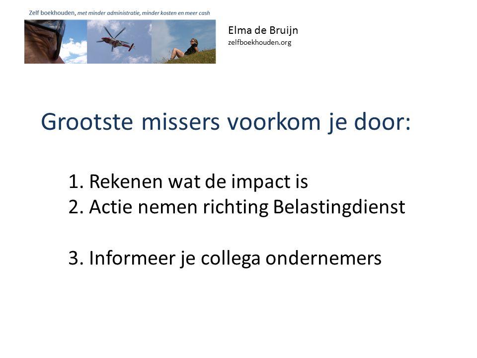 Grootste missers voorkom je door: Elma de Bruijn zelfboekhouden.org 1.