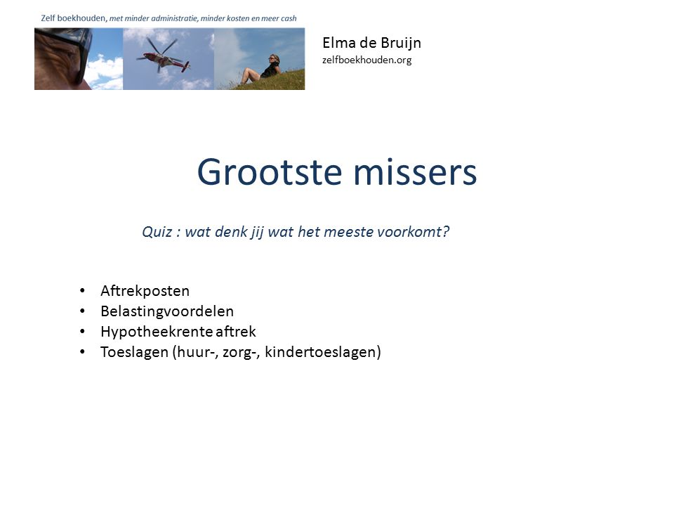 Grootste missers Elma de Bruijn zelfboekhouden.org Quiz : wat denk jij wat het meeste voorkomt.