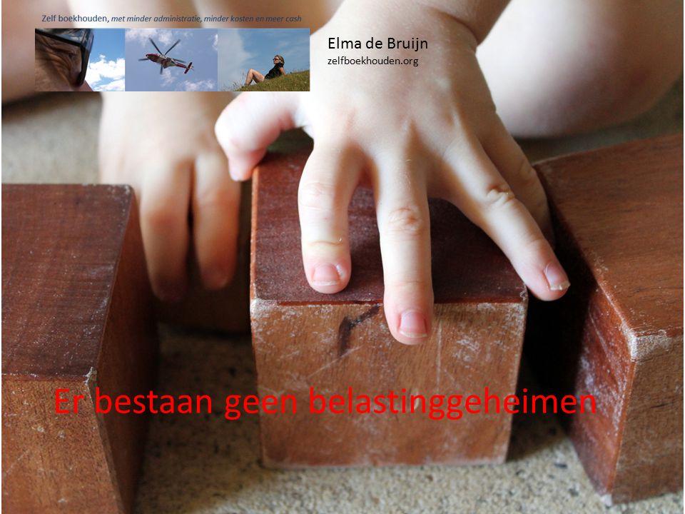 Er bestaan geen belastinggeheimen Elma de Bruijn zelfboekhouden.org