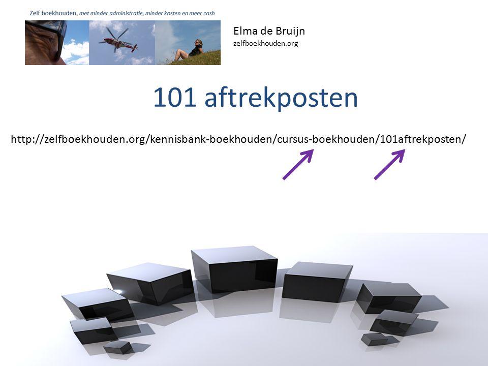 101 aftrekposten Elma de Bruijn zelfboekhouden.org http://zelfboekhouden.org/kennisbank-boekhouden/cursus-boekhouden/101aftrekposten/