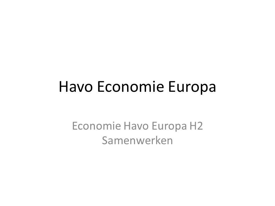 Havo Economie Europa Economie Havo Europa H2 Samenwerken