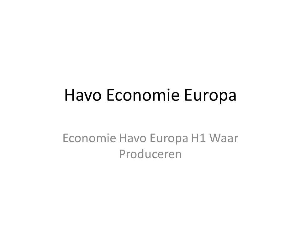 Economie Havo Europa H1 Waar Produceren