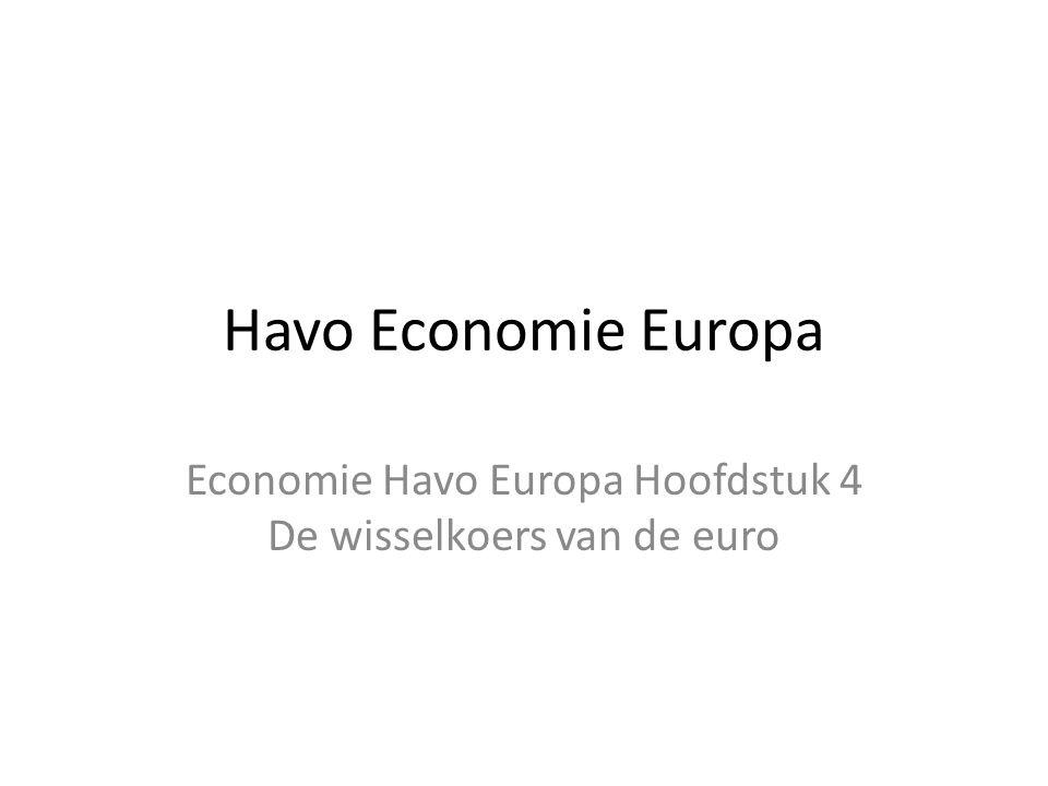 Havo Economie Europa Economie Havo Europa Hoofdstuk 4 De wisselkoers van de euro