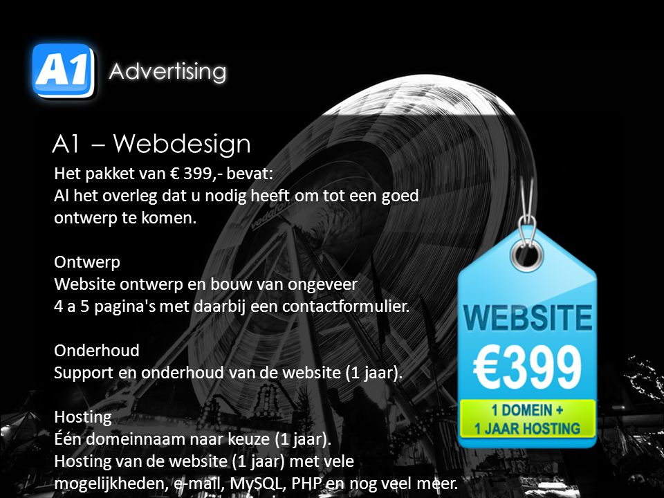 A1 – Webdesign Het pakket van € 399,- bevat: Al het overleg dat u nodig heeft om tot een goed ontwerp te komen.