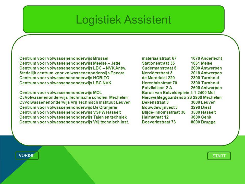 Logistiek Assistent Centrum voor volwassenenonderwijs Brusselmateriaalstraat 67 1070 Anderlecht Centrum voor volwassenenonderwijs Meeise – JetteStatio