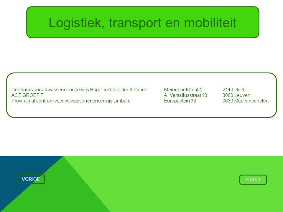 Logistiek, transport en mobiliteit Centrum voor volwassenenonderwijs Hoger instituut der Kempen Kleinehoefstraat 4 2440 Geel ACE GROEP TA. Versaliusst