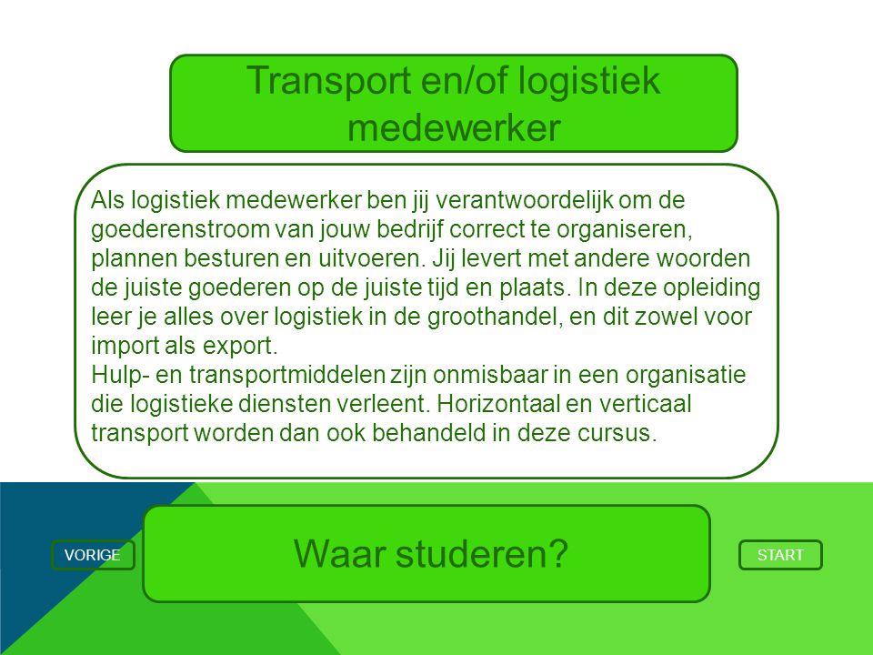 Transport en/of logistiek medewerker VORIGESTART Als logistiek medewerker ben jij verantwoordelijk om de goederenstroom van jouw bedrijf correct te or