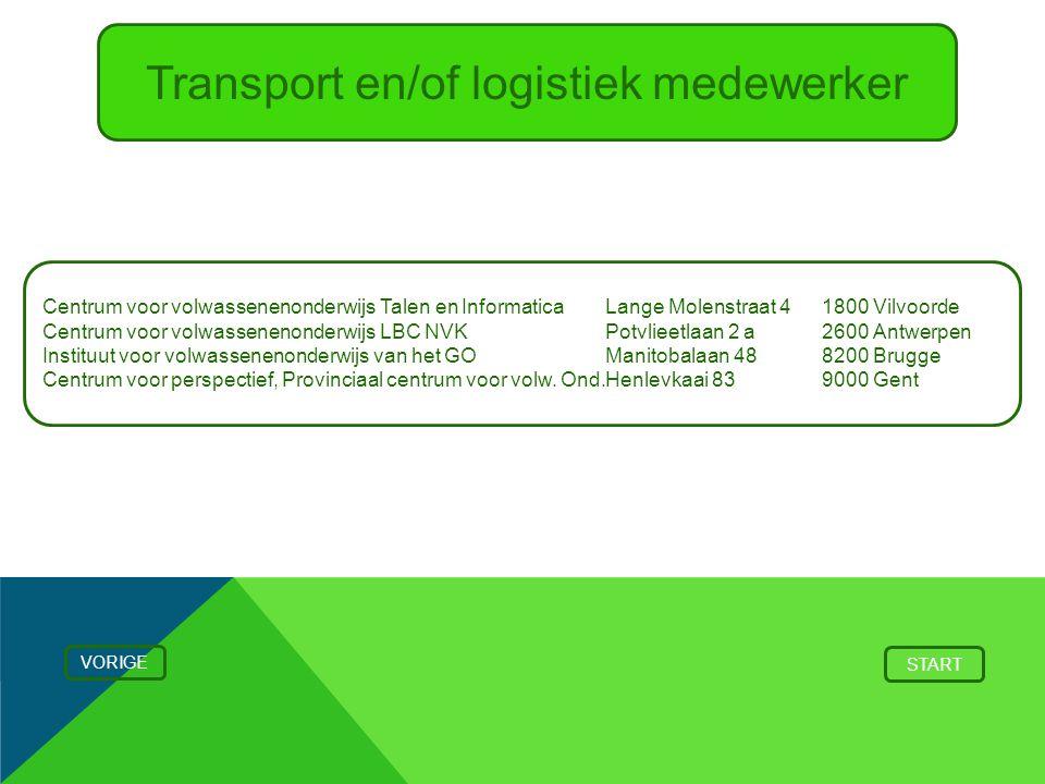 Transport en/of logistiek medewerker VORIGE START Centrum voor volwassenenonderwijs Talen en InformaticaLange Molenstraat 41800 Vilvoorde Centrum voor