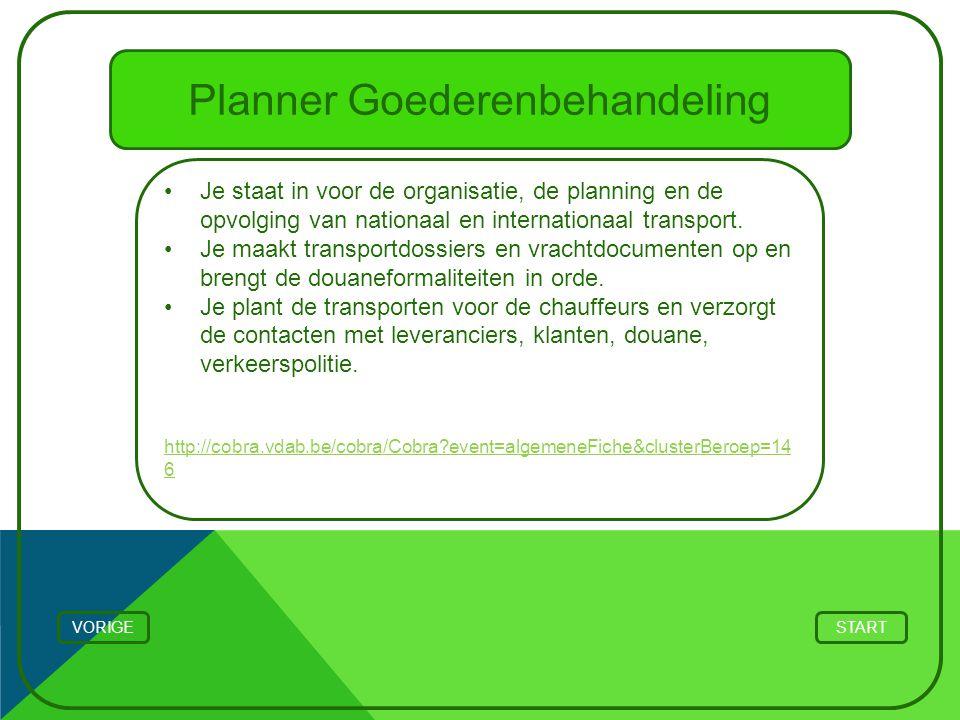 Planner Goederenbehandeling Je staat in voor de organisatie, de planning en de opvolging van nationaal en internationaal transport. Je maakt transport