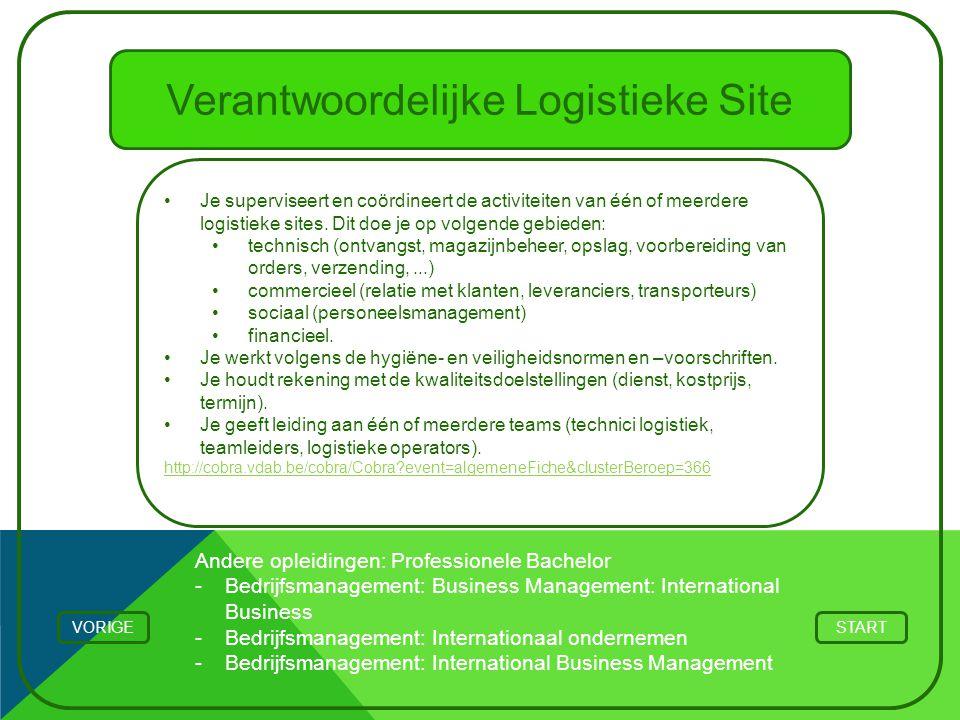 Verantwoordelijke Logistieke Site Je superviseert en coördineert de activiteiten van één of meerdere logistieke sites. Dit doe je op volgende gebieden
