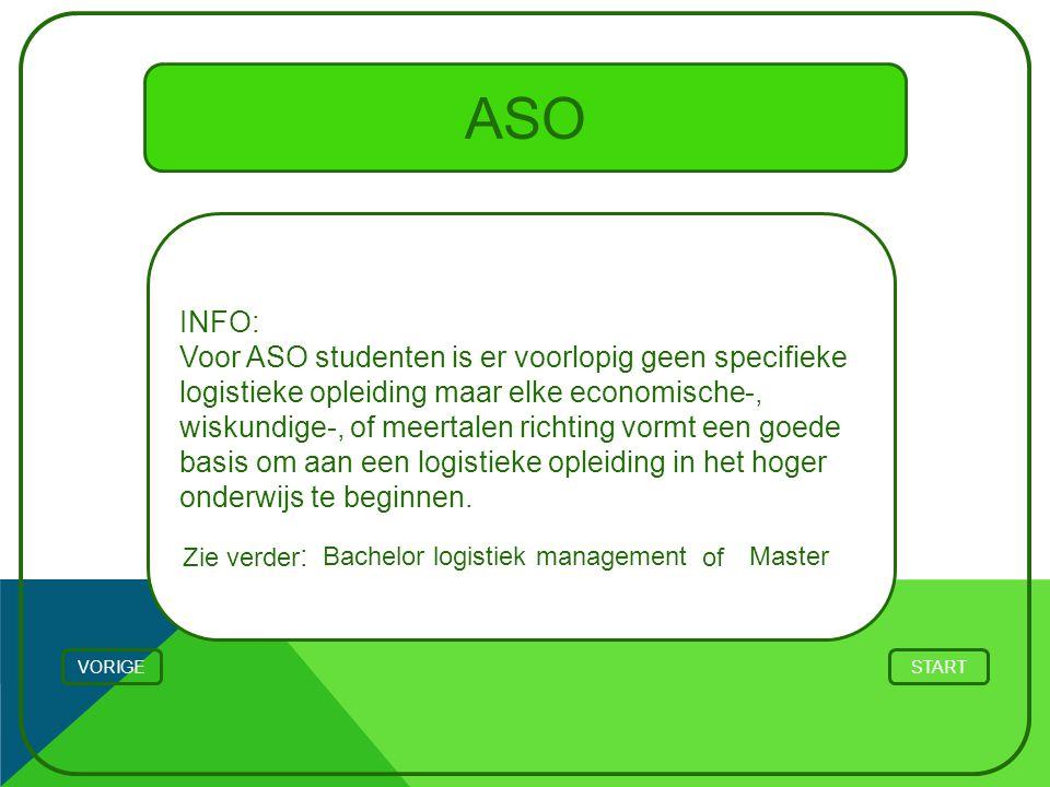 ASO INFO: Voor ASO studenten is er voorlopig geen specifieke logistieke opleiding maar elke economische-, wiskundige-, of meertalen richting vormt een