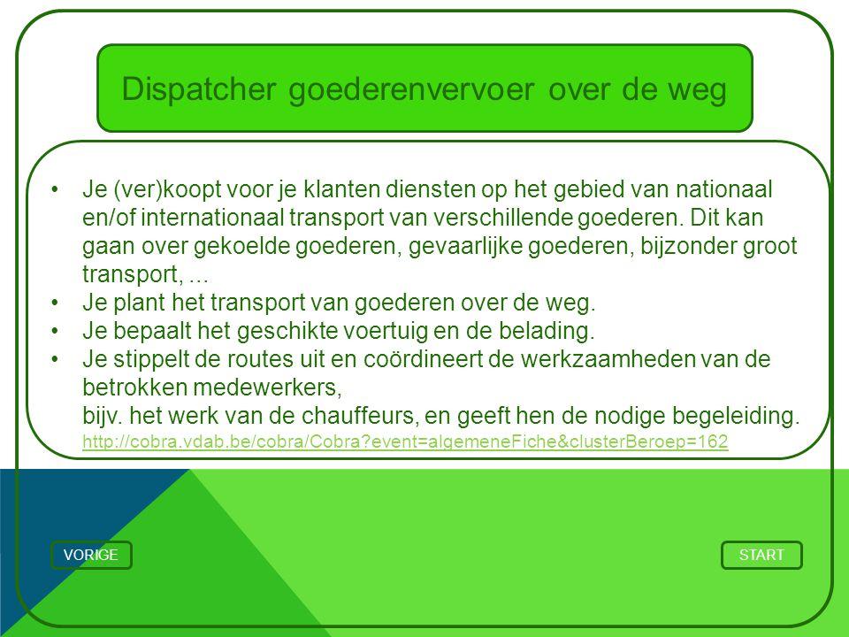 Dispatcher goederenvervoer over de weg Je (ver)koopt voor je klanten diensten op het gebied van nationaal en/of internationaal transport van verschillende goederen.