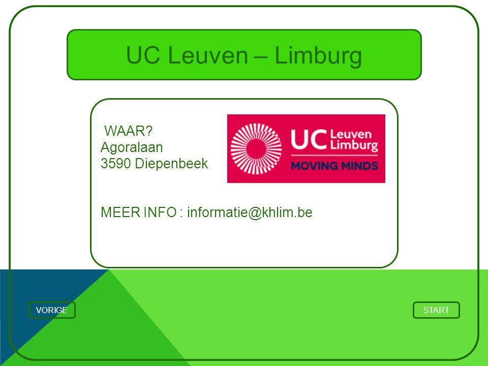 UC Leuven – Limburg WAAR? Agoralaan 3590 Diepenbeek MEER INFO : informatie@khlim.be STARTVORIGE