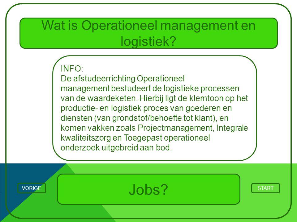 Wat is Operationeel management en logistiek? STARTVORIGE INFO: De afstudeerrichting Operationeel management bestudeert de logistieke processen van de