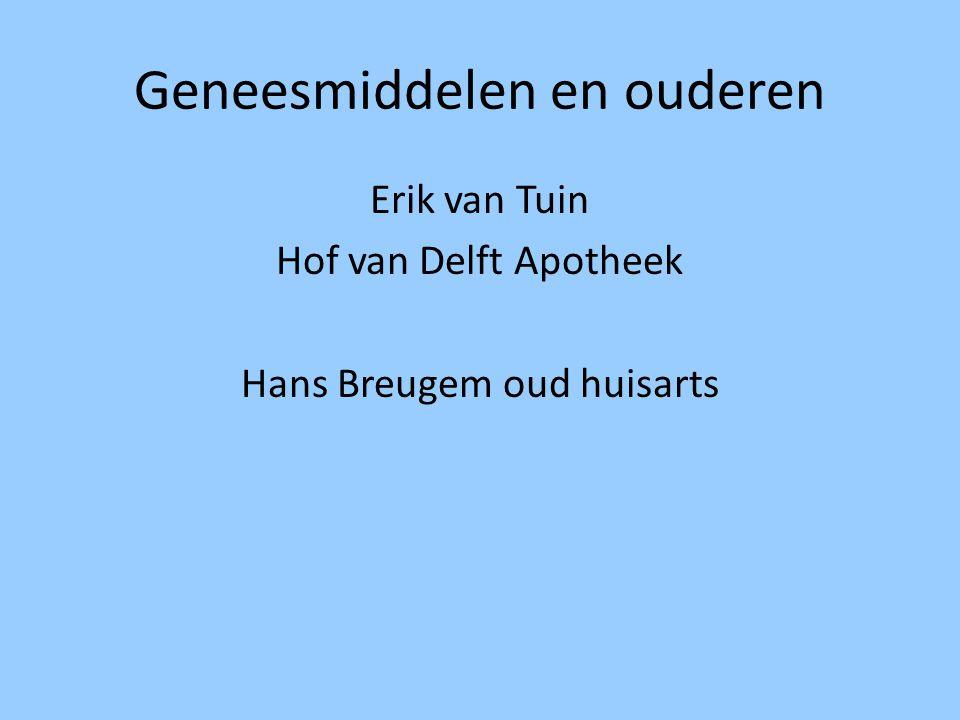 Geneesmiddelen en ouderen Erik van Tuin Hof van Delft Apotheek Hans Breugem oud huisarts