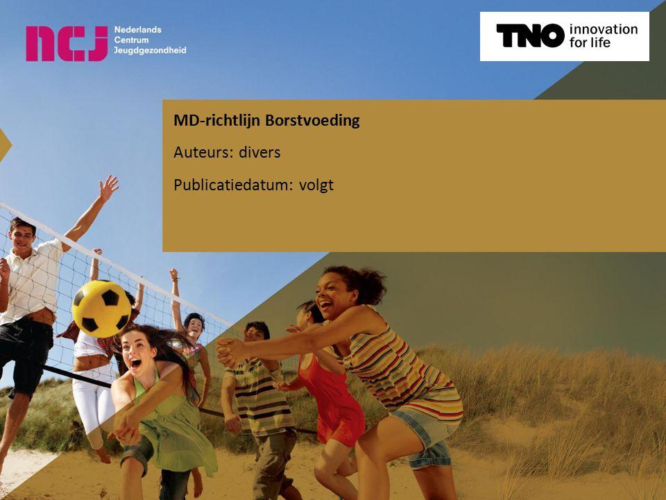 MD-richtlijn Borstvoeding Auteurs: divers Publicatiedatum: volgt