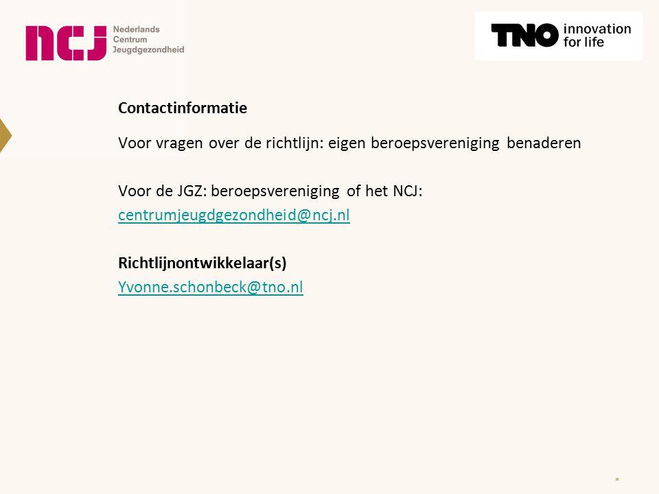 Contactinformatie Voor vragen over de richtlijn: eigen beroepsvereniging benaderen Voor de JGZ: beroepsvereniging of het NCJ: centrumjeugdgezondheid@n