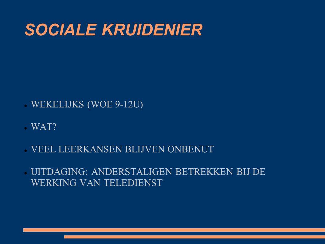 SOCIALE KRUIDENIER WEKELIJKS (WOE 9-12U) WAT.