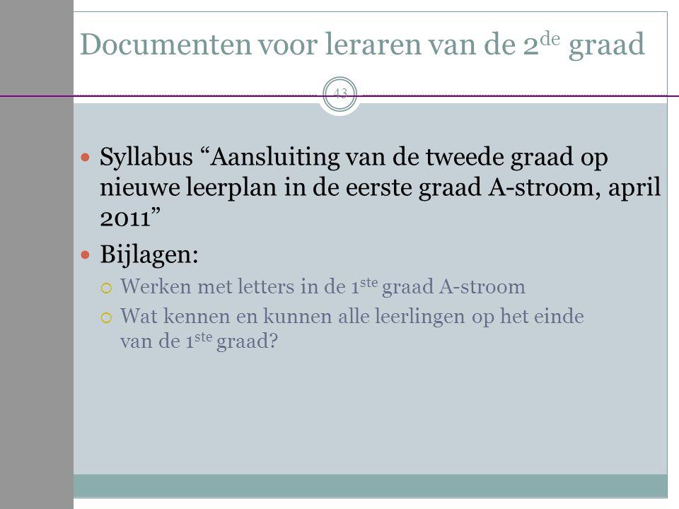 """Documenten voor leraren van de 2 de graad Syllabus """"Aansluiting van de tweede graad op nieuwe leerplan in de eerste graad A-stroom, april 2011"""" Bijlag"""
