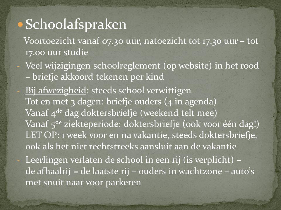Schoolafspraken Voortoezicht vanaf 07.30 uur, natoezicht tot 17.30 uur – tot 17.00 uur studie - Veel wijzigingen schoolreglement (op website) in het r