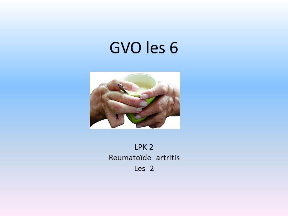 GVO les 6 LPK 2 Reumatoïde artritis Les 2