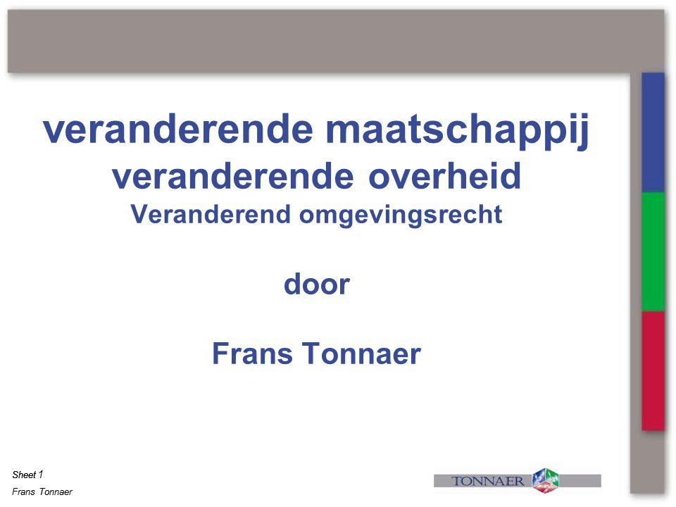 Frans Tonnaer Sheet Frans Tonnaer Sheet  Omgevingsvergunning nog ruimer dan in Wabo; ook natuur en water  Aanwijzing (ruime categorie) vergunningsplichtige activiteiten in wet  Ook vergunningsplichtige activiteiten uit lokale verordeningen (in omgevingsplan regelen)  Ruime mogelijkheid om bij vergunning af te wijken van omgevingsplan (criteria in plan en Amvb)  Dus bijvoorbeeld in omgevingsplan criteria voor vergunningverlening t.b.v.
