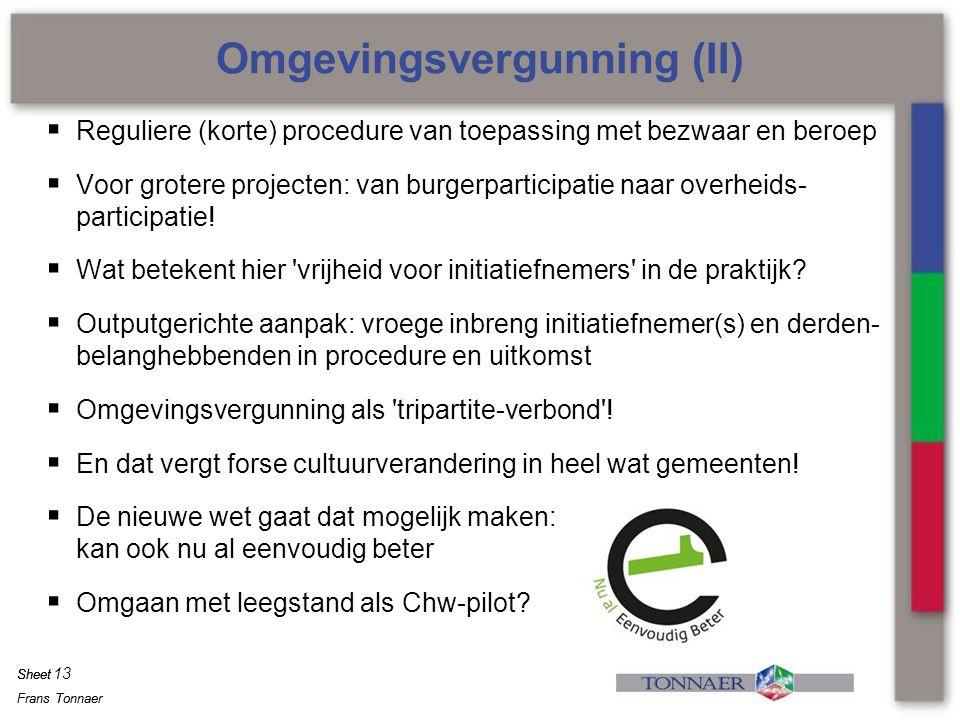 Frans Tonnaer Sheet Frans Tonnaer Sheet  Reguliere (korte) procedure van toepassing met bezwaar en beroep  Voor grotere projecten: van burgerpartici