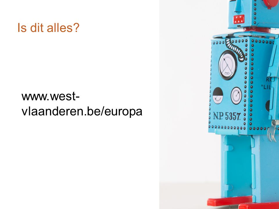 Is dit alles? www.west- vlaanderen.be/europa