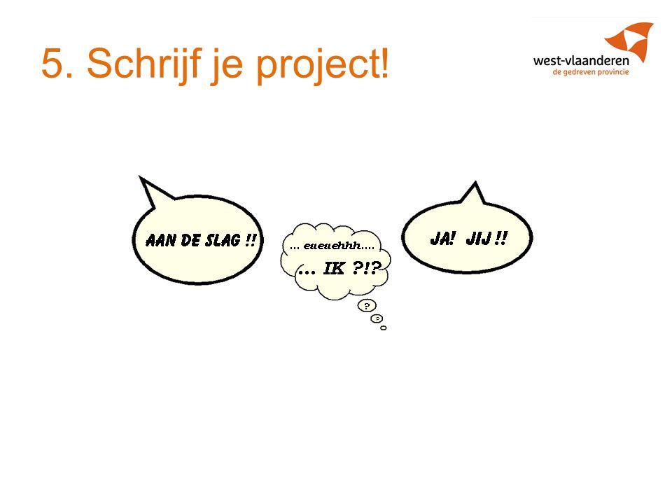 5. Schrijf je project!