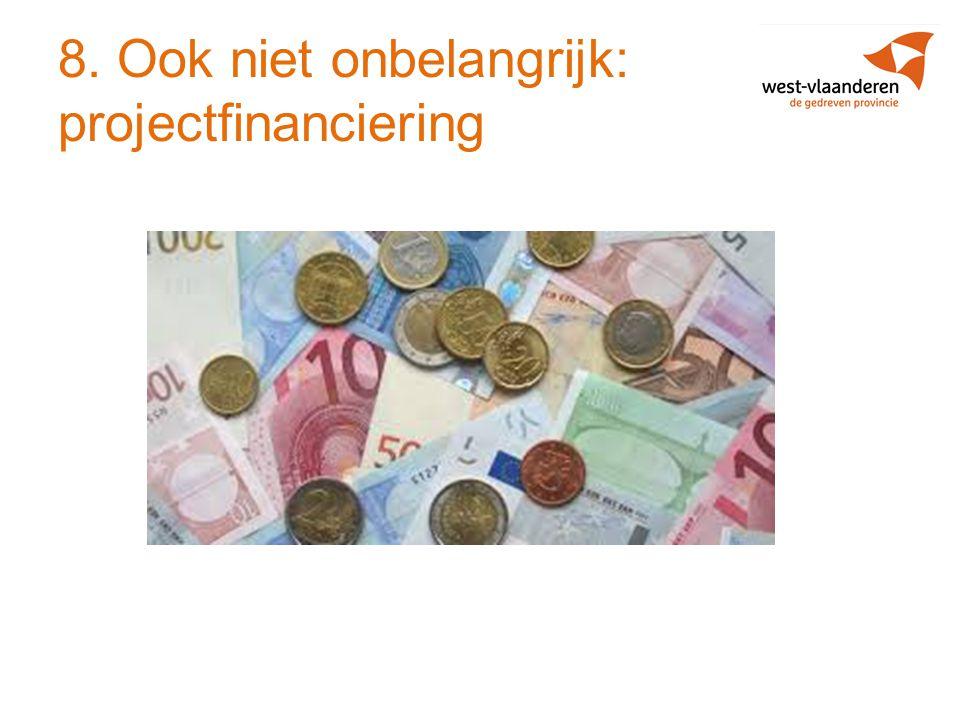 8. Ook niet onbelangrijk: projectfinanciering