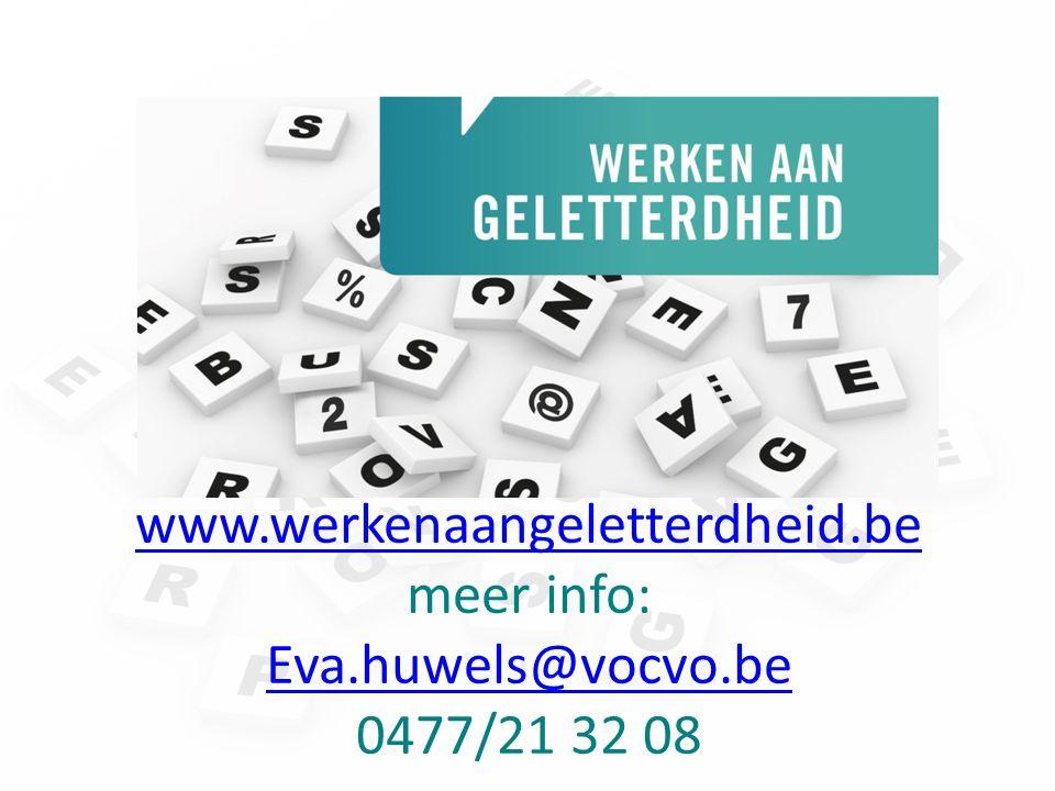 www.werkenaangeletterdheid.be meer info: Eva.huwels@vocvo.be 0477/21 32 08 www.werkenaangeletterdheid.be Eva.huwels@vocvo.be