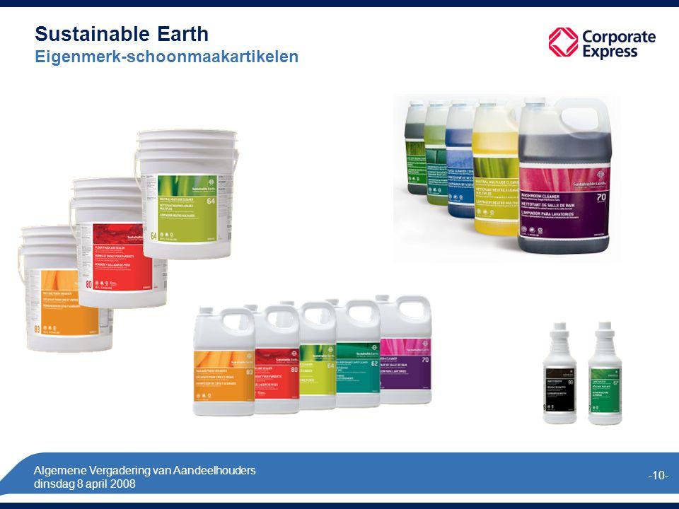Algemene Vergadering van Aandeelhouders dinsdag 8 april 2008 -10- Sustainable Earth Eigenmerk-schoonmaakartikelen