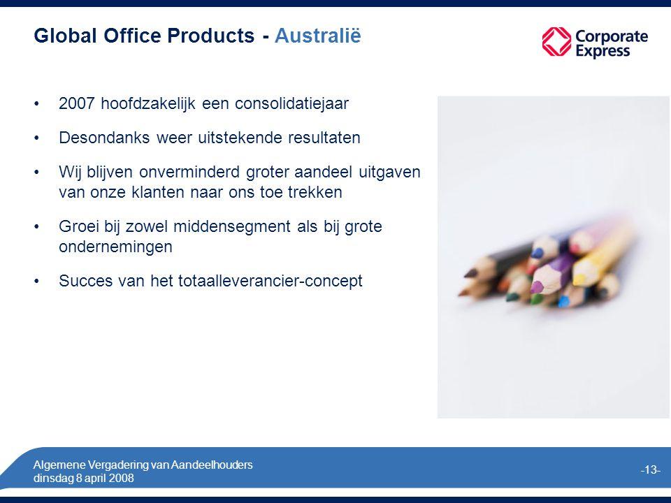 Algemene Vergadering van Aandeelhouders dinsdag 8 april 2008 -13- Global Office Products - Australië 2007 hoofdzakelijk een consolidatiejaar Desondanks weer uitstekende resultaten Wij blijven onverminderd groter aandeel uitgaven van onze klanten naar ons toe trekken Groei bij zowel middensegment als bij grote ondernemingen Succes van het totaalleverancier-concept