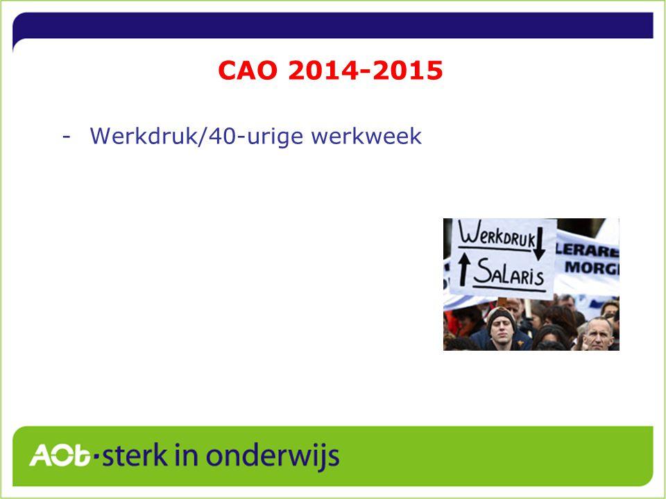 CAO 2014-2015 -Werkdruk/40-urige werkweek