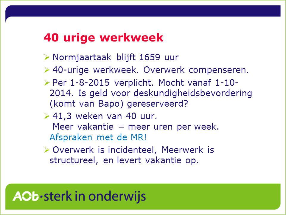 40 urige werkweek  Normjaartaak blijft 1659 uur  40-urige werkweek.