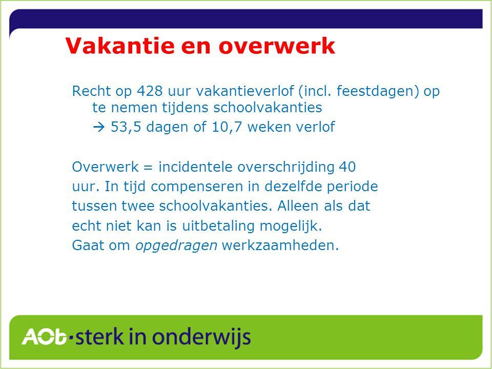 Vakantie en overwerk Recht op 428 uur vakantieverlof (incl.
