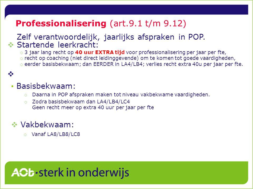 Professionalisering (art.9.1 t/m 9.12) Basisbekwaam: o Daarna in POP afspraken maken tot niveau vakbekwame vaardigheden.
