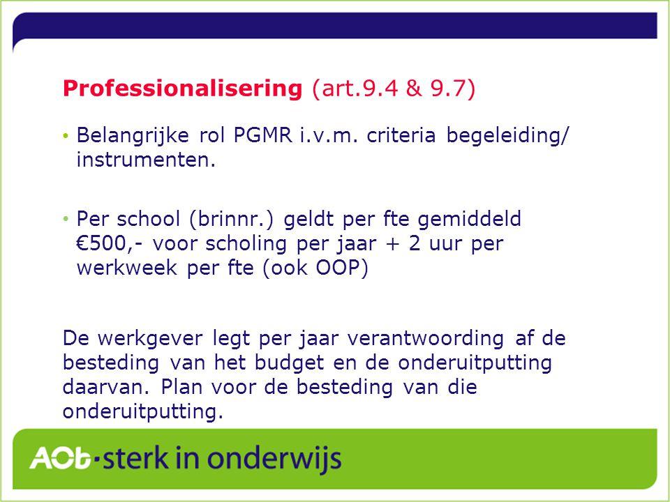 Professionalisering (art.9.4 & 9.7) Belangrijke rol PGMR i.v.m.