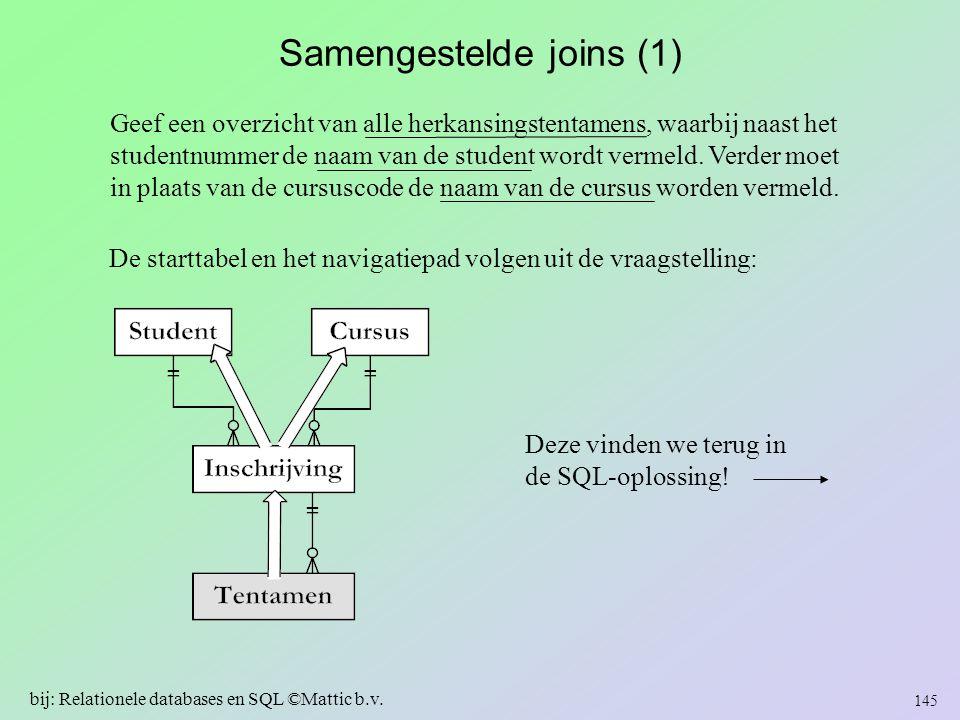 Samengestelde joins (1) Geef een overzicht van alle herkansingstentamens, waarbij naast het studentnummer de naam van de student wordt vermeld. Verder