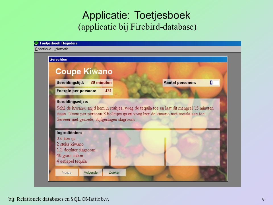 Toetjesboek (applicatie) Functionaliteit = wat 'doet' de applicatie.