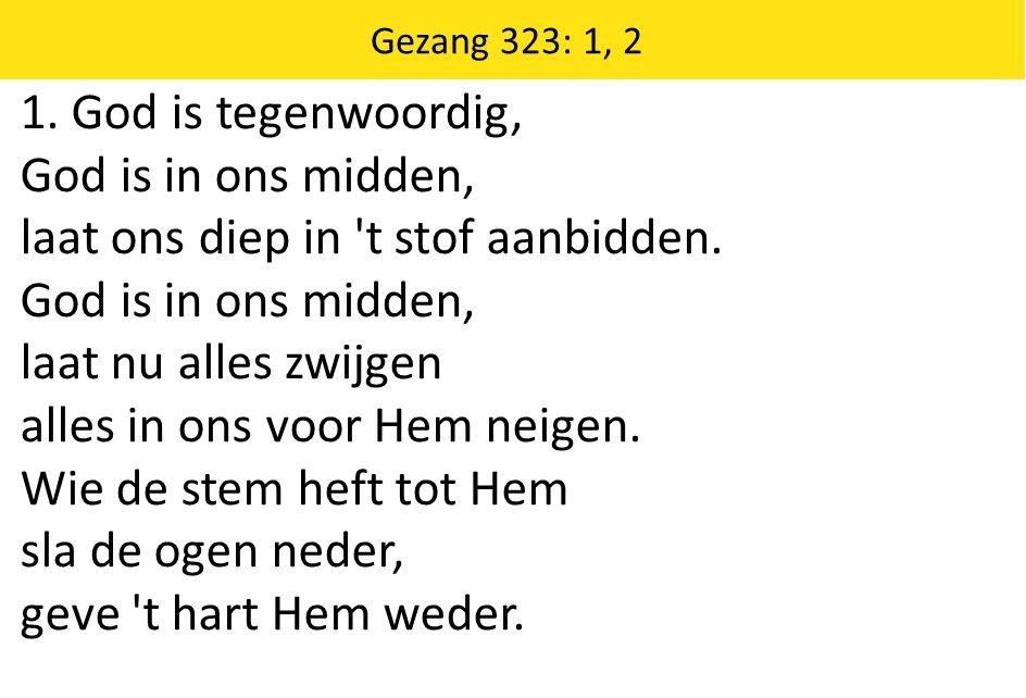 Gezang 258: 1-4 1.Halleluja, lof zij de Heer.