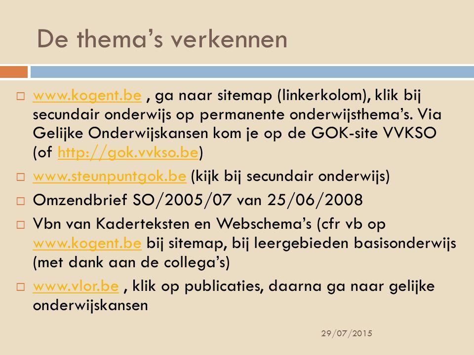 De thema's verkennen 29/07/2015  www.kogent.be, ga naar sitemap (linkerkolom), klik bij secundair onderwijs op permanente onderwijsthema's.